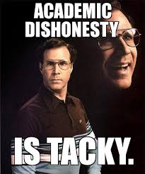 Will Ferrell | ACADEMIC DISHONESTY IS TACKY. - WeKnowMemes via Relatably.com