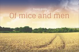 persuasive essay on of mice and men year of mice and men lesson sequence