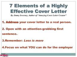 Cover letters and Applications ... 20. 7 Elements of a Highly Effective Cover Letter ...