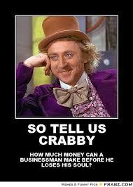 SO TELL US CRABBY... - Willy Wonka Meme Generator Posterizer via Relatably.com