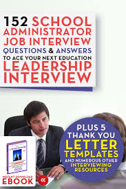 1000 images about teacher interview questions and answers on click to learn more a principals interview edge edition contains 152 principal administrator specific interview questions and potential answers to