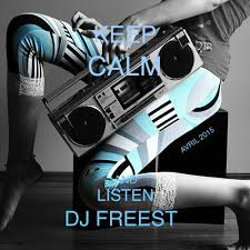 <b>Keep Calm And Listen</b> To Dj Freest&#x27