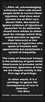 17 best images about white privilege tim o brien tim wise quote on white privilege
