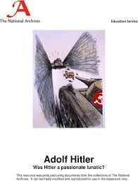 education service adolf hitler was hitler a passionate lunatic pdf this resource was produced using documents from the 2 adolf hitler
