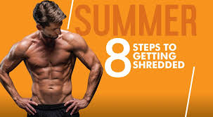 8 Steps To Get Shredded For <b>Summer</b> - Ultimate Performance