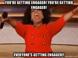 You're getting engaged! You're getting engaged! Everyone's getting ... via Relatably.com