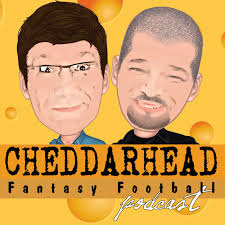 Cheddarhead Fantasy Football Podcast