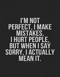 I'm not perfect, I am sorry | Quotes & Such That I Like ... via Relatably.com