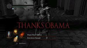 Thanks Obama - Dark Souls - Video Game Memes via Relatably.com
