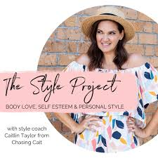 The Style Project: a podcast about body love, self esteem and personal style