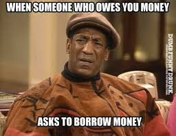 When Someone Owes You Money | Funny Pictures And Memes | Pinterest ... via Relatably.com