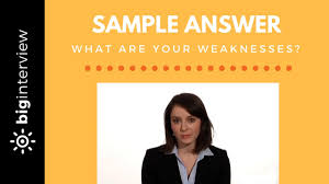 how to answer what are your weaknesses