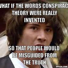 Conspiracy Keanu Meme Generator - DIY LOL via Relatably.com