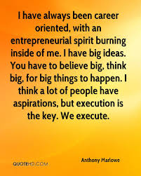 anthony marlowe quotes quotehd i have always been career oriented an entrepreneurial spirit burning inside of me