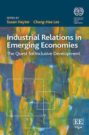 <b>Industrial Relations</b> in Emerging Economies