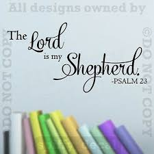 The Lord Is My Shepherd PSALM 23 Quote <b>Removable Vinyl Wall</b> ...