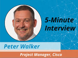 the 5 minute interview peter walker project manager at cisco