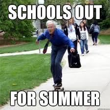 Schools out for summer - Skating Prof - quickmeme via Relatably.com