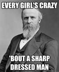Every GirL's Crazy 'Bout a Sharp Dressed Man - hip rutherford b ... via Relatably.com