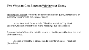 using outside sources correctly and effectively summary two ways to cite sources in your essay running text citation the outside source citation
