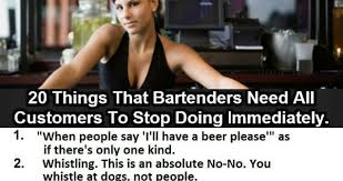 20 Things Bartenders Need Customers To Stop Doing Immediately ... via Relatably.com