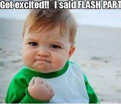 Meme Maker - Get excited!! I said FLASH PARTY!!!! Meme Maker! via Relatably.com