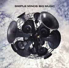<b>Simple Minds</b> - <b>Big</b> Music | Releases | Discogs