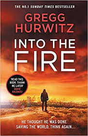 <b>Into the Fire</b> (An Orphan X Thriller): Amazon.co.uk: Hurwitz, Gregg ...