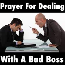 for dealing a bad boss prayer for dealing a bad boss