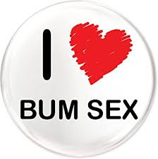 Funky Gifts <b>I Love</b> Bum <b>Sex</b> 25mm Button Badge: Amazon.co.uk ...