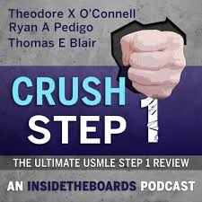 Crush Step 1: The Ultimate USMLE Step 1 Review (An InsideTheBoards Podcast)