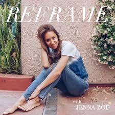 Reframe with Jenna Zoë