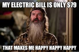 My electric bill is only $79 That makes me happy happy happy ... via Relatably.com