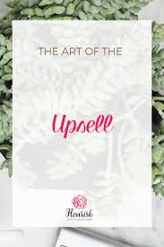 best ideas about congrats on new job starting the art of the upsell