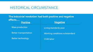 positive and negative effects of the industrial revolution essay  government reform historical circumstance positive negative the historical circumstance positive negative the industrial revolution had both