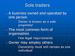 forms of business organisation igcse and as level business studies the sole trader is a business owned and operated by one person and so it is also sometimes known as a sole proprietor in other words a sole trader is set