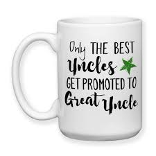 only the best uncles get promoted to great uncle uncle gift baby ceramic coffee mug only the best uncles get promoted to great uncle uncle gift baby
