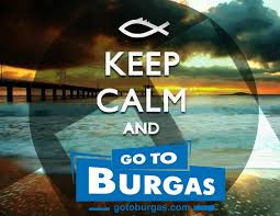 Go to Burgas - <b>Keep Calm and go</b> to Burgas! :) | Facebook