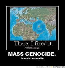 Mass genocide. ... - Meme Generator Posterizer via Relatably.com