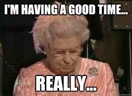 Bored Queen memes | quickmeme via Relatably.com