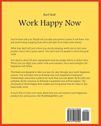 work happy now expand your superpowers live your passions and do work happy now expand your superpowers live your passions and do great work karl staib 9781477532492 com books