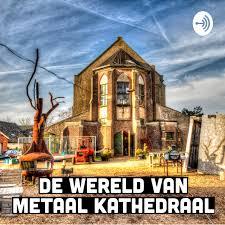 De Wereld van Metaal Kathedraal | 'Het Geheugen van Metaal Kathedraal', 'Radio Waterruis', 'TisMis'
