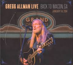 <b>Gregg Allman</b> - <b>Live</b>: Back To Macon, GA (2015, CD) | Discogs