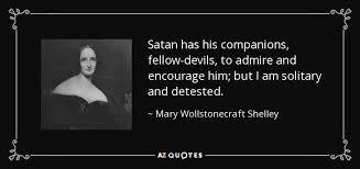 Mary Wollstonecraft Shelley quote: Satan has his companions ... via Relatably.com