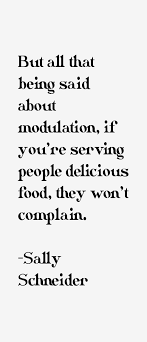 Sally Schneider Quote: But All That Being Said About Modulation, If