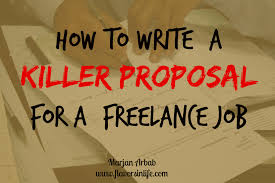 how to write a killer proposal for a lance job flavors in life