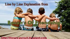 line by line explanation from bacon    s essay  quot of friendship quot   all    line by line explanation from bacon    s essay  quot of friendship quot