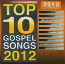 Top 10 Gospel Songs: 2012 Edition