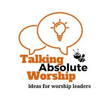 Talking Absolute Worship