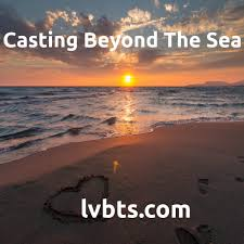 Casting Beyond the Sea